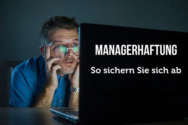 Managerhaftung: So sichern Sie sich ab