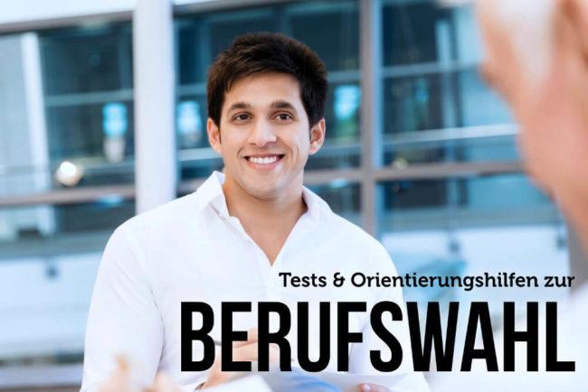 Berufswahl: Tests und Hilfe