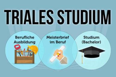 Triales Studium: Ausbildung hoch drei!