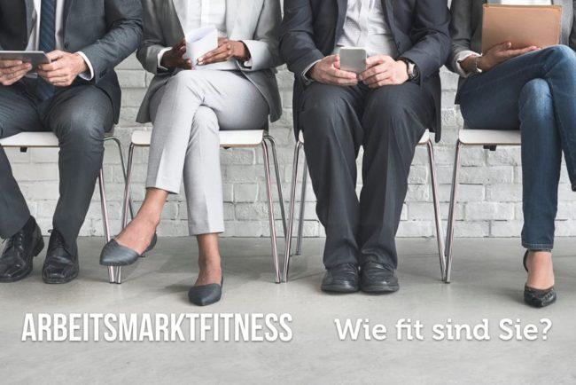 Arbeitsmarktfitness: Wie gut sind Sie aufgestellt?