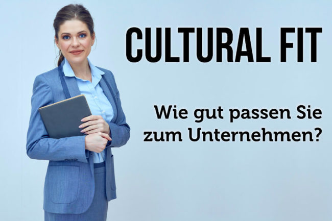 Cultural Fit: Wie gut passen Sie zum Unternehmen?