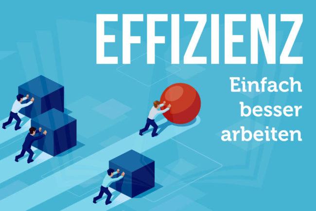 Effizienz: Weniger Arbeit, mehr Erfolg