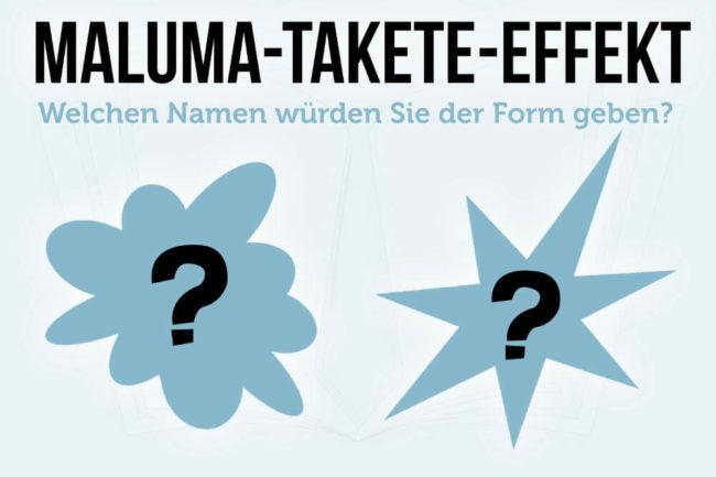 Maluma-Takete-Effekt: Darum passt der Name nicht zur Person