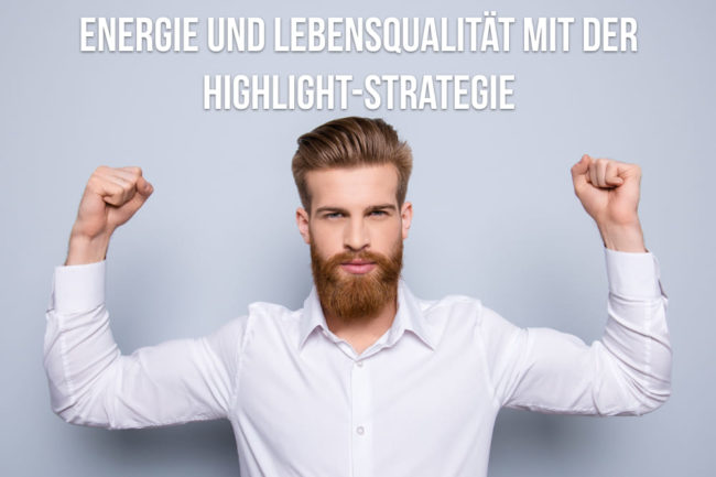 Highlight-Strategie: Der richtige Fokus