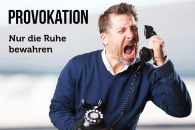 Provokation: Wie Sie angemessen reagieren