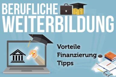 Berufliche Weiterbildung: Vorteile, Finanzierung, Tipps