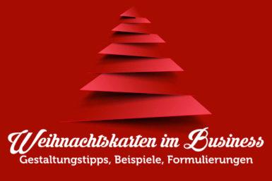Weihnachtskarten: Firmen-Beispiele und Formulierungen