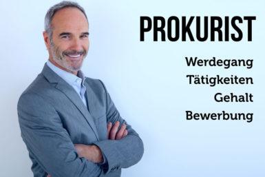 Beruf Prokurist: Ausbildung, Gehalt, Karriere, Bewerbung