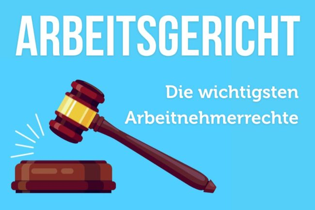 Arbeitsgericht: Die 60 wichtigsten Rechte für Arbeitnehmer