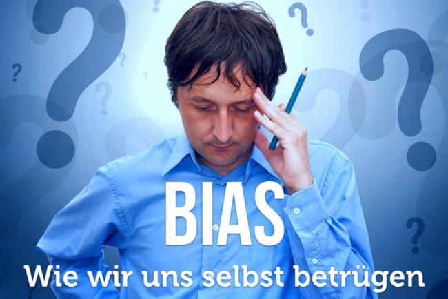 Bias: Diese 7 kognitiven Verzerrungen sollten Sie kennen