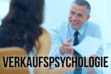 Verkaufspsychologie: Diese 5 Tricks sollten Sie kennen