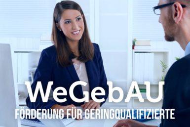 WeGebAU: Förderung für Weiterbildung